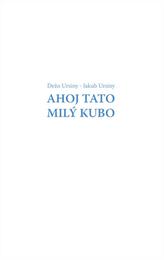 Ahoj Tato - Milý Kubo