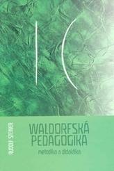 Waldorfská pedagogika - metodika a didaktika
