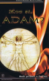 Kto si Adam ? - Boží príbeh s ľuďmi