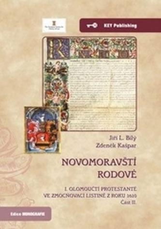 Novomoravští rodové. I. olomoučtí protestanté ve zmocňovací listině z roku 1610. Část II.