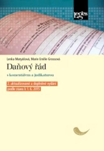 Daňový řád s komentářem a judikaturou podle stavu k 1. květnu 2015 - Marie Emilie Grossová; Lenka Matyášová