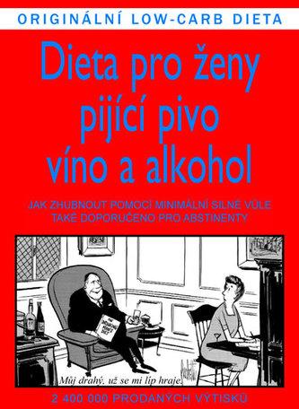 Dieta pro ženy pijícího pivo, víno a alkohol - Jameson Gardner, Williams Elliott