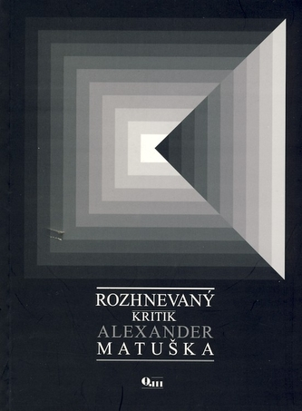 Rozhnevaný kritik Alexander Matuška - Matuška Alexander