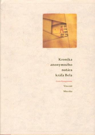 Kronika anonymného notára kráľa Béla