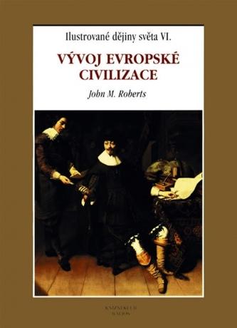 Vývoj evropské civilizace - Ilustrované dějiny VI.