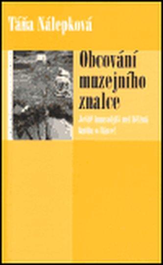 Obcování muzejního znalce - Táňa Nálepková