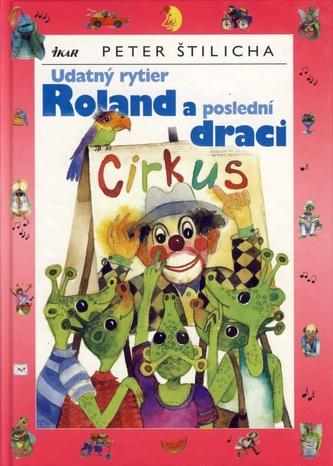 Udatný rytier Roland a poslední draci