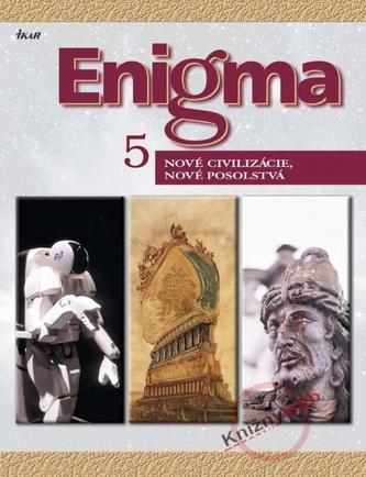 Enigma 5. -  Nové civilizácie, nové posolstvá