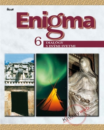 Enigma 6. -  Dialógy s inými svetmi