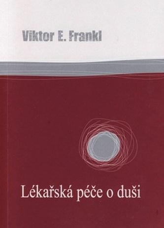 Lékařská péče o duši - Viktor E. Frankl