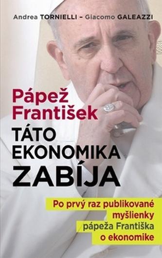 Pápež František: Táto ekonomika zabíja - Andrea Tornielli
