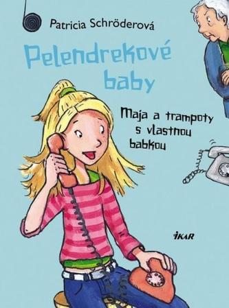 Pelendrekové baby-Maja a trampoty s vlastnou babkou