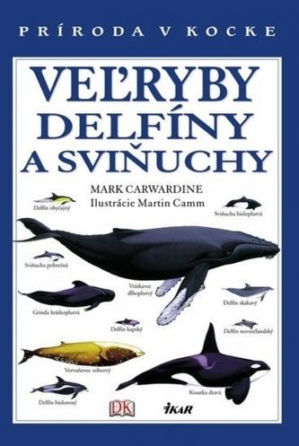 Veľryby, delfíny a sviňuchy - Príroda v kocke