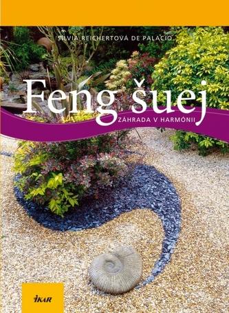 Feng šuej - Záhrada v harmónii - De Palacio Silvia Reichert