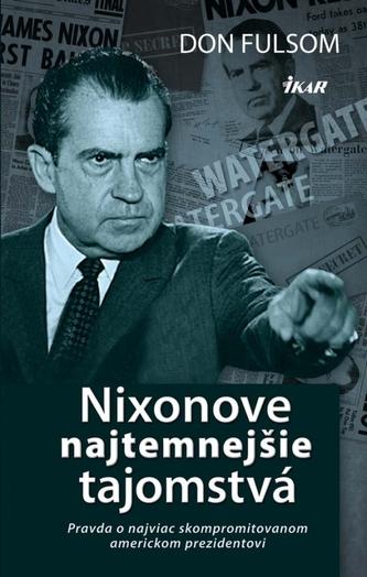 Nixonove najtemnejšie tajomstvá