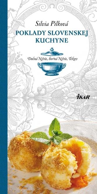 Poklady slovenskej kuchyne: Dolná Nitra, Horná Nitra, Tekov