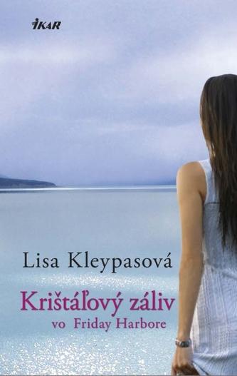 Krištáľový záliv vo Friday Harbore - Lisa Kleypas