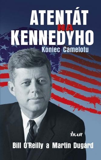 Atentát na Kennedyho - Koniec Camelotu