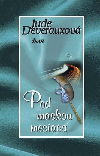 Pod maskou mesiaca - Jude Deveraux