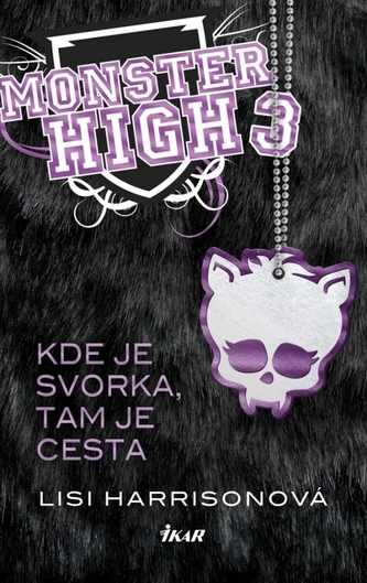 Monster High 3 - Kde je svorka, tam je cesta - Lisi Harrison