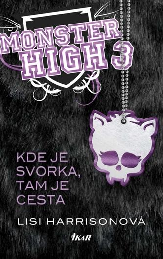Monster High 3 - Kde je svorka, tam je cesta - Lisi Harrison