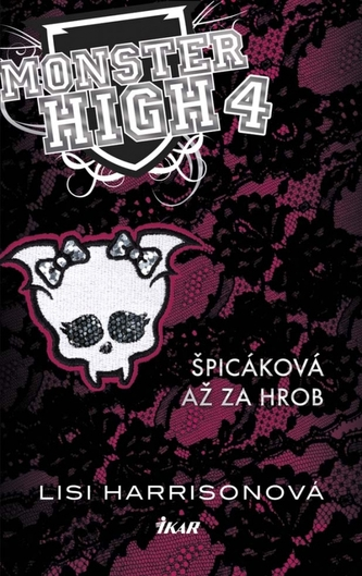 Monster High 4 - Špicáková až za hrob - Lisi Harrison