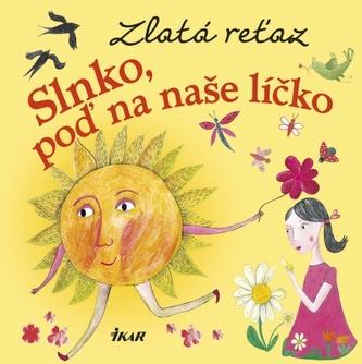 Zlatá reťaz (3): Slnko, poď na naše líčko - Slobodová Elena