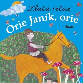 Zlatá reťaz (4): Orie Janík, orie - Slobodová Elena