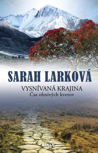 Vysnívaná krajina - Čas ohnivých kvetov - Larková Sarah