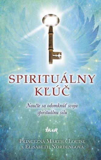 Spirituálny kľúč - Naučte sa odomknúť svoju spirituálnu silu