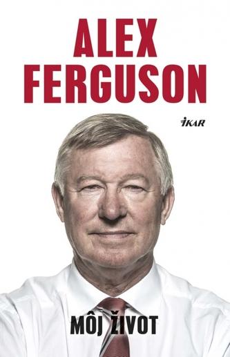 Môj život - Ferguson Alex
