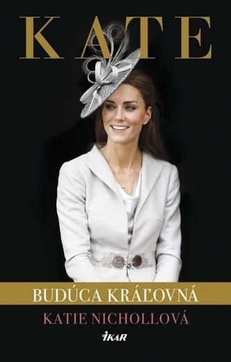 Kate - budúca kráľovná