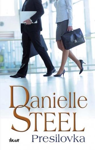 Presilovka - Danielle Steelová