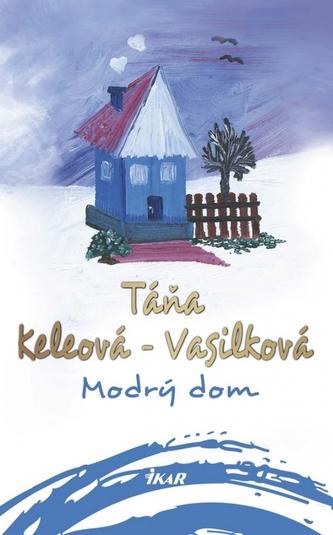 Modrý dom, 2. vydanie - Táňa Keleová-Vasilková
