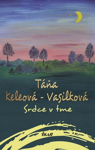 Srdce v tme, 2. vydanie - Táňa Keleová-Vasilková