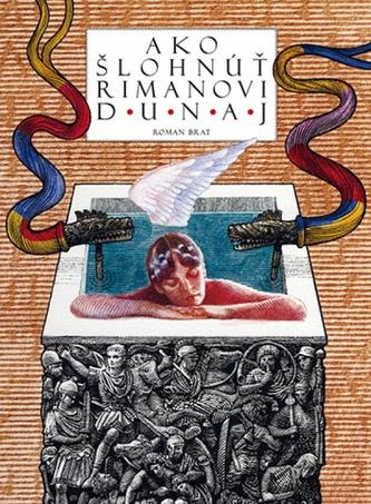 Ako šlohnúť Rimanovi Dunaj