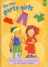 My sme party girls - úžasné bábiky na prezliekanie