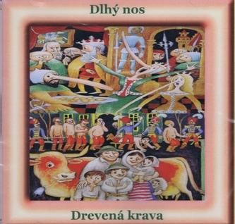 CD - Dlhý nos, Drevená krava