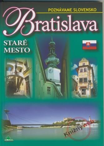 Bratislava - Staré mesto - Poznávame Slovensko