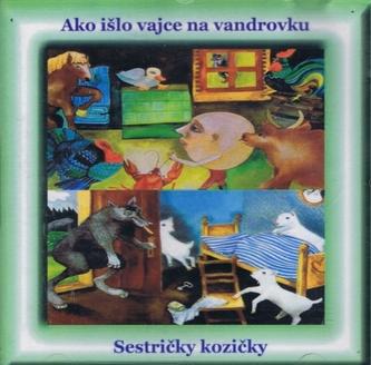 CD - Ako išlo vajce na vandrovku, Sestričky kozičky