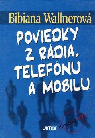 Poviedky z rádia, telefónu a mobilu