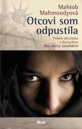 Otcovi som odpustila - Príbeh dievčatka z bestsellera Bez dcéry neodídem