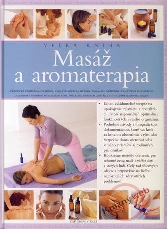 Masáž a aromaterapia - veľká kniha - Catherine Stuart
