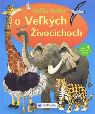 Veľká kniha o veľkých živočíchoch