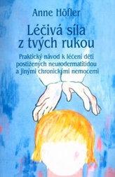 Léčivá síla z tvých rukou