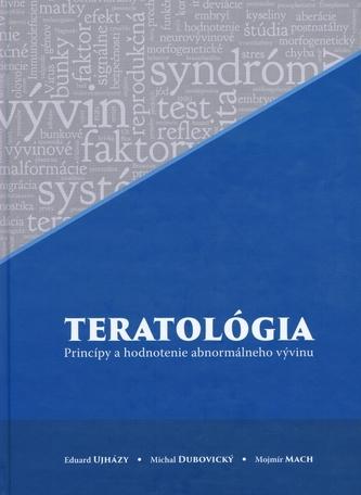 Teratológia - princípy a hodnotenie abnormálneho vývinu