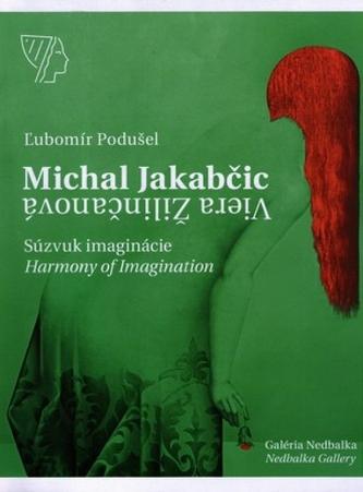 Michal Jakabčic – Viera Žilinčanová, Súzvuk imaginácie / Imagination harmony