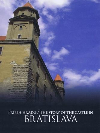 Príbeh hradu Bratislava/ The Story of the Castle in Bratislava