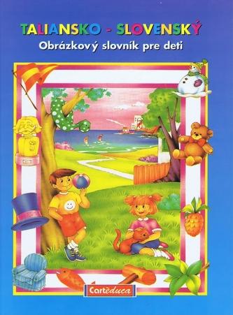 Taliansko - slovenský obrázkový slovník pre deti