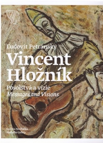 Vincent Hložník, Posolstvá a vízie / Messages and Visions